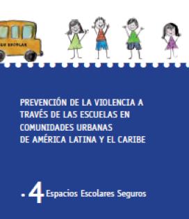 Espacios escolares seguros para la prevención de la violencia en las escuelas
