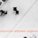Espacios urbanos seguros